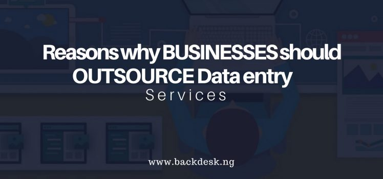 data entry outsourcing benefits-kingsley Mbadugha