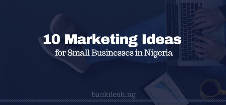 Marketing ideas for small businesses in Nigeria-Kingsley Mbadugha
