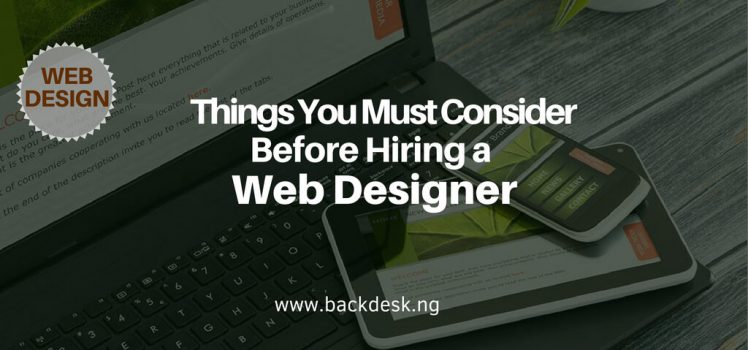 Things You Must Consider Before Hiring a Web Designer-kingsley Mbadugha