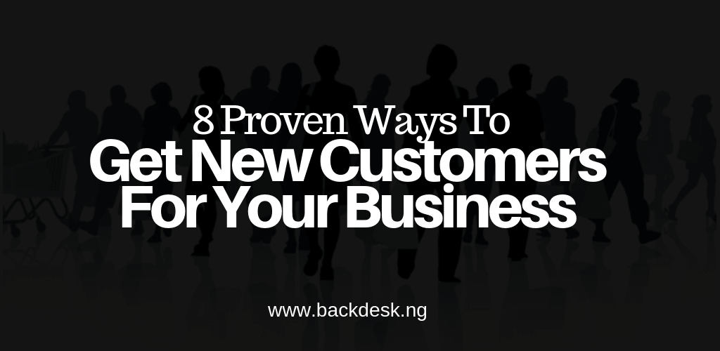 Ways to acquire new customer-Backdesk-Kingsley Mbadugha
